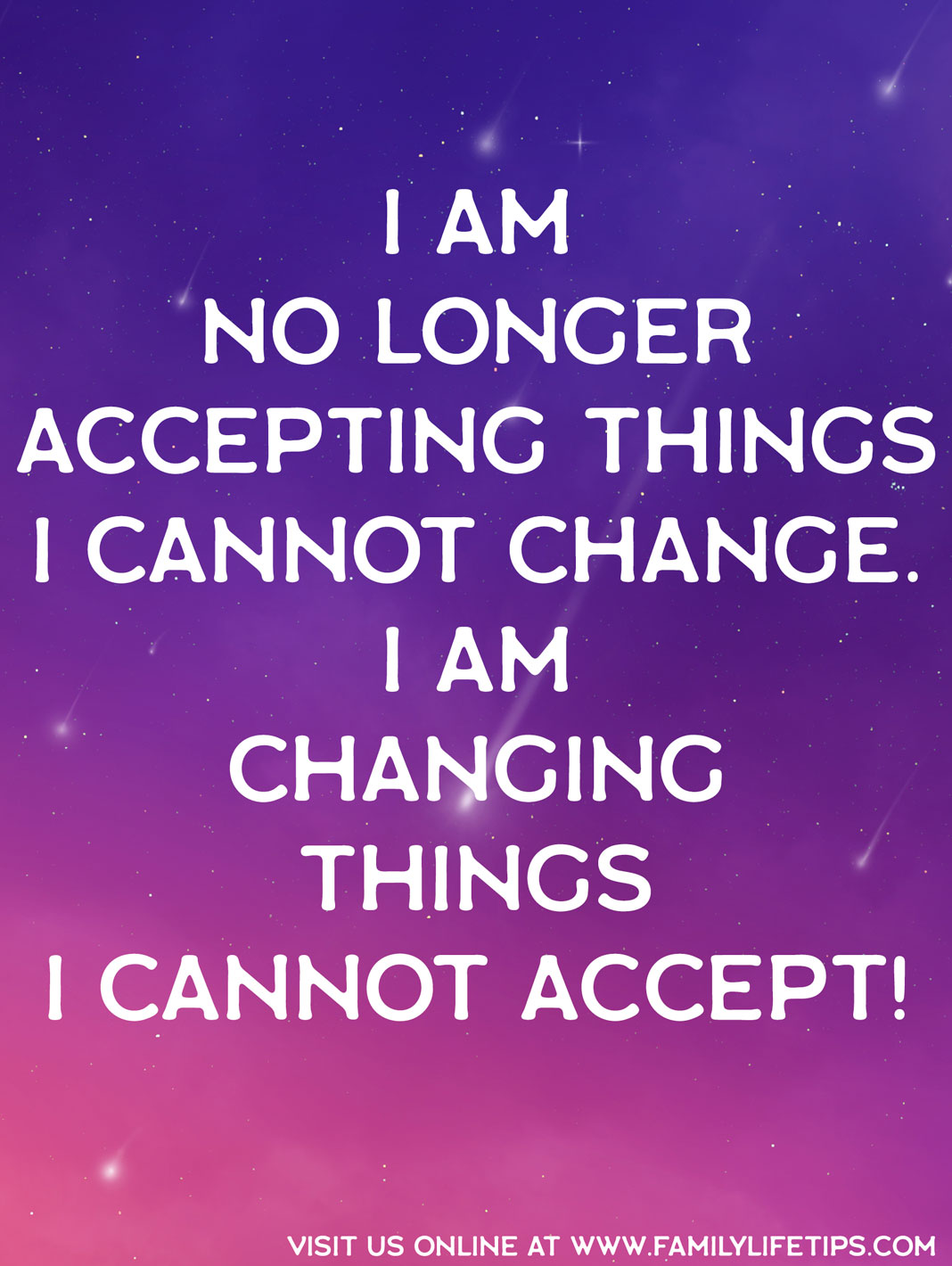 Inspirational Meme About Change: I am changing things I cannot accept | Family Life Tips Magazine