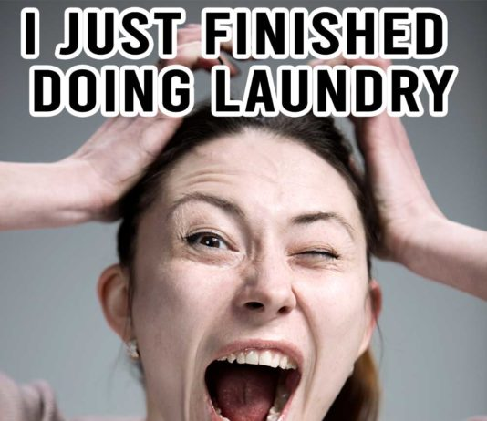 Laundry Meme: I just finished doing laundry and now have to fold it!| Family Life Tips