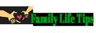 FAMILY LIFE TIPS